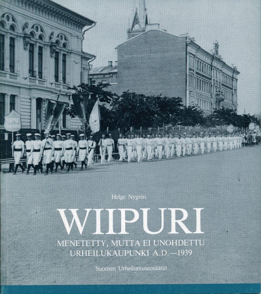 URheilumuseosäätiön julkaisusarja: Wiipuri. Menetetty, mutta ei unohdettu urheilukaupunki a.d.-1939