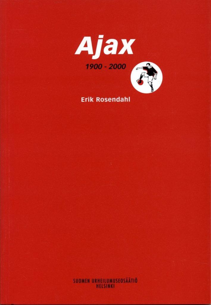 Urheilumuseosäätiön julkaisusarja: Ajax 1900-2000